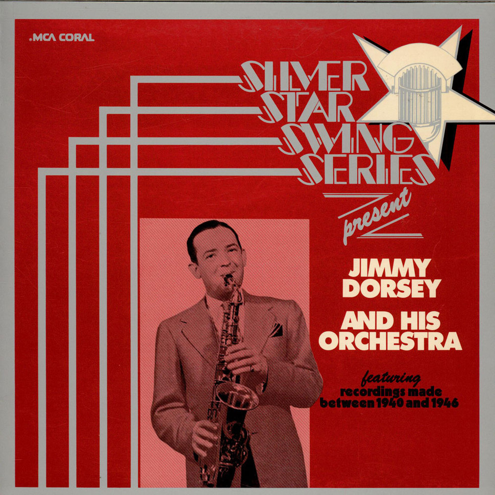 Jimmy Dorsey And His Orchestra - Silver Star Swing Series Present Jimmy Dorsey And His Orchestra