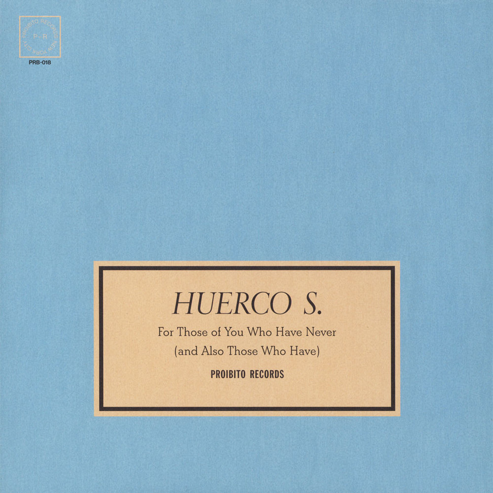 Huerco S - For Those Of You Who Have Never (And Also Those Who Have)