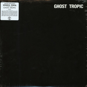 Songs: Ohia - Ghost Tropic