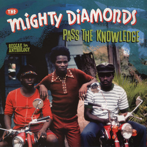 Mighty Diamonds - Pass The Knowledge: Reggae Anthology