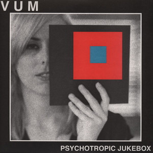 Vum - Psychotropic Jukebox