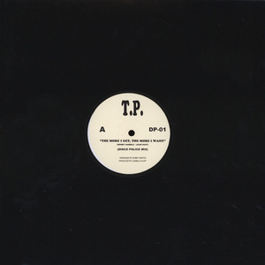 TP - The More I Get / You Can't Hide Disco Police Remixes