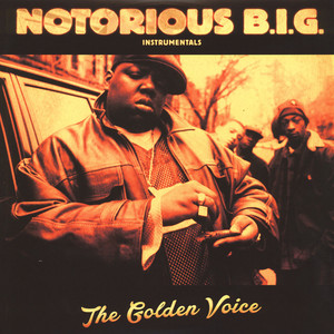 Notorious B.I.G. - The Golden Voice Instrumentals