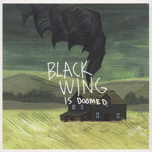Black Wing (Dan Barrett of Have A Nice Life) - … Is Doomed