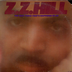 Z.Z. Hill - The Best Thing That's Happened To Me