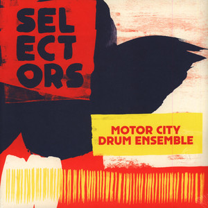 Motor City Drum Ensemble - Selectors 001