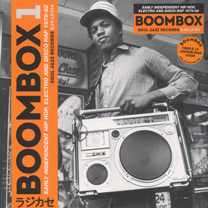 Soul Jazz Records presents - Boombox - Early Independent Hip Hop, Electro And Disco Rap 1979-82