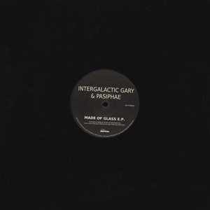 Intergalactic Gary & Pasiphae - Made Of Glass EP