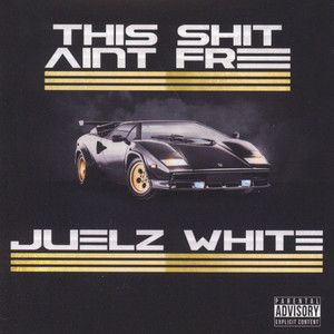 Juelz White - This Sh*t Ain't Free