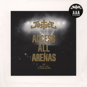 Justice - Access All Arenas 2017 Edition