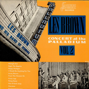 Les Brown And His Band Of Renown - Concert At The Palladium Vol 2