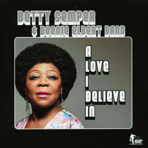 Betty Semper & Donnie Elbert Band - A Love I Believe In / A Love I Believe In Instrumental