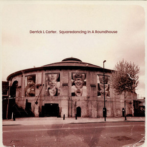 Derrick L Carter - Squaredancing In A Roundhouse