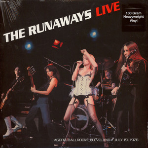 Runaways, The - Live At Agora Ballroom Cleveland July 19th 1976
