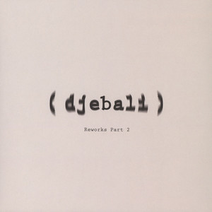 Djebali - Album Reworks Volume 2 Satoshie Tomie & Terrence:Terry Remixes