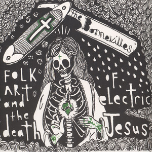 Bonnevilles - The Folk Art And Death Of Electric Jesus Black/Green Vinyl Edition