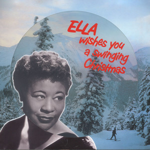 Ella Fitzgerald - Ella Wishes You A Swinging Christmas Picture Disc Edition
