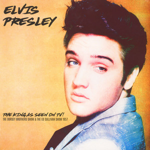 Elvis Presley - The King As Seen On TV! The Dorsey Brothers Show & The Ed Sullivan Show 1957