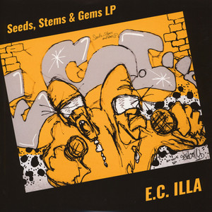 E.C Illa - Snippets Seeds, Stems & Gems LP / Live from the ILL