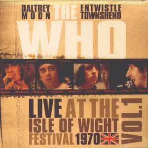 Who, The - Live At The Isle Of Wight Volume 1