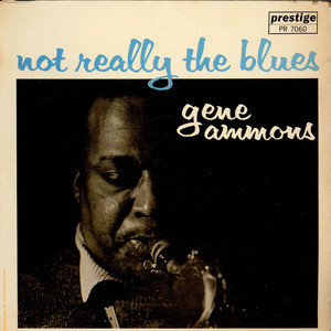 Gene Ammons - Not Really The Blues