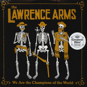 Lawrence Arms - We Are The Champions Of The World