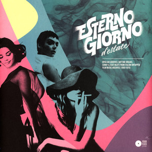 V.A. - Esterno Giorno D'Estate - Open Air Grooves, Daytime Breaks, Sunny And Scat Beats From Italian Untapped Film Music Archives