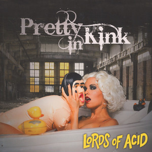 Lords Of Acid - Pretty In Kink