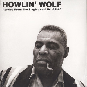 Howlin' Wolf - Rarities From The Singles As & Bs 1951-62 Audiophile Clear Vinyl Edition