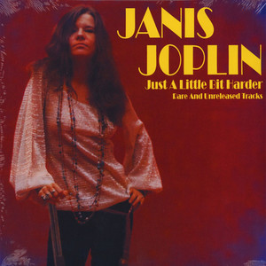 Janis Joplin - Just A Little Bit Harder: Rare And Unreleased Tracks