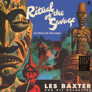 Les Baxter And His Orchestra - The Ritual Of The Savage