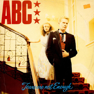 ABC - Tears Are Not Enough