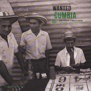 V.A. - Wanted Cumbia - From Diggers To Music Lovers