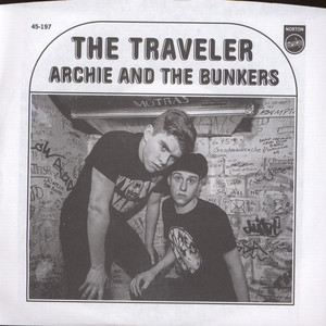 Archie And The Bunkers - The Traveler