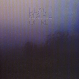 Black Mare / Offret - Alone Among Mirrors