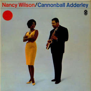 Nancy Wilson With The Cannonball Adderley Quintet - The Swinging's Mutual