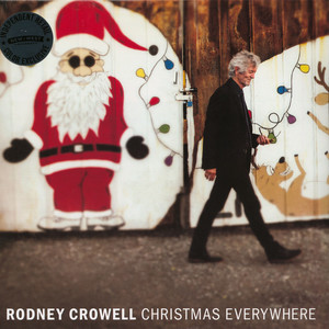 Rodney Crowell - Christmas Everywhere Colored Vinyl Edition
