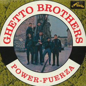 Ghetto Brothers - Power-Fuerza