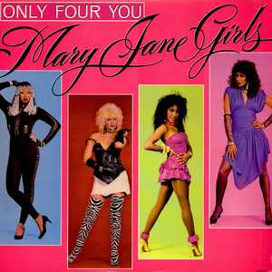 Mary Jane Girls - Only Four You