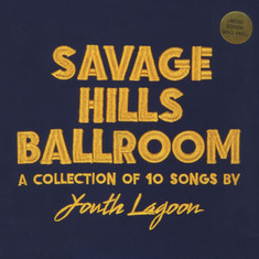 Youth Lagoon - Savage Hills Ballroom Limited Edition