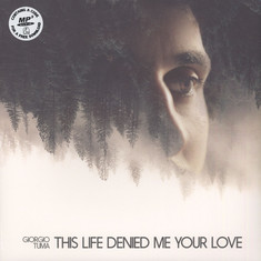Giorgio Tuma - This Is Life Denied Me Your Love