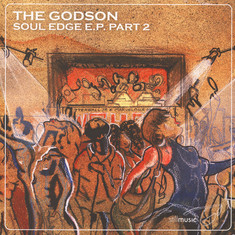 Godson, The (Rick Wilhite) - Soul Edge EP Part 2