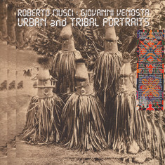 Roberto Musci / Giovanni Venosta - Urban And Tribal Portraits