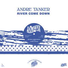 Andre Tanker - River Come Down / Movin Round